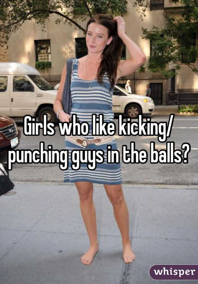 why do girls kick guys in the balls