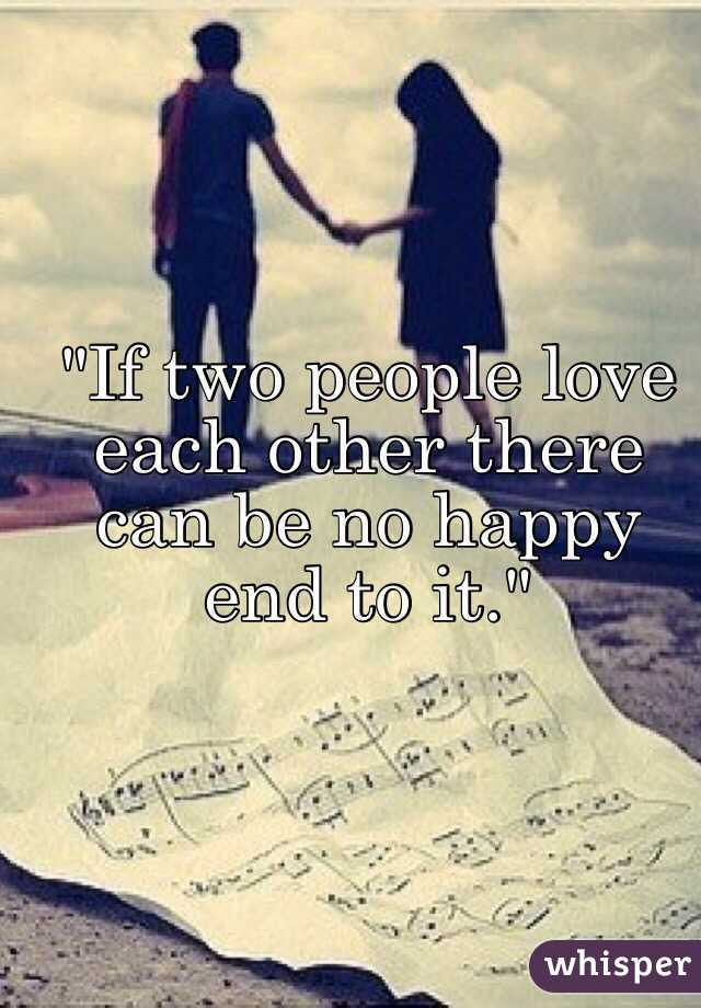 "People That Love Each Other: ""If Two People Love Each Other There Can Be No Happy End"