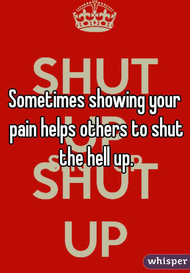 Your Pain Is Showing!