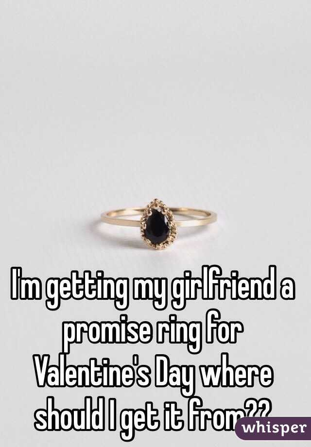 im getting my girlfriend a promise ring for valentines day where should i get it from