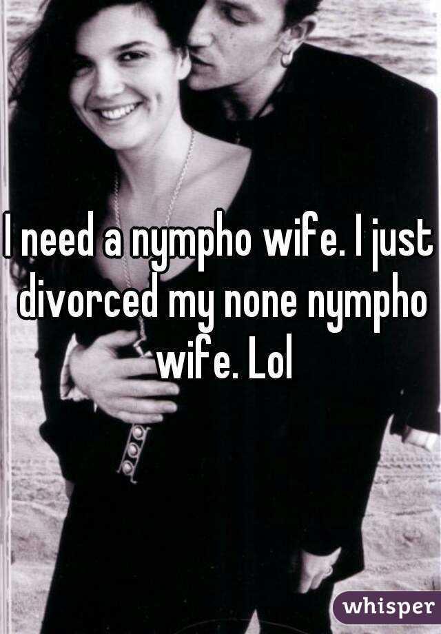 i need a nympho