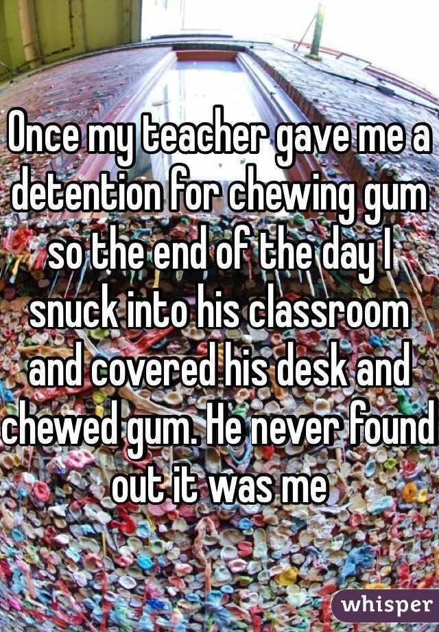 My teacher gave me a detention?