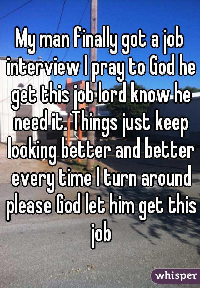 Finally Got a Job my Man Finally Got a Job
