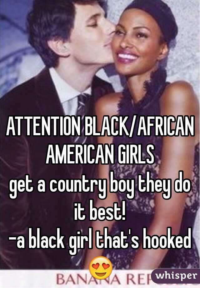 BLACK AFRICAN AMERICAN GIRLS get a country boy they do it best   a