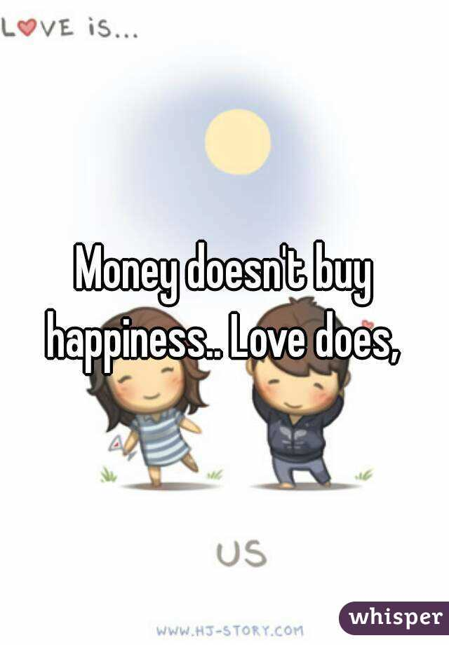 Essay money doesn't buy happiness