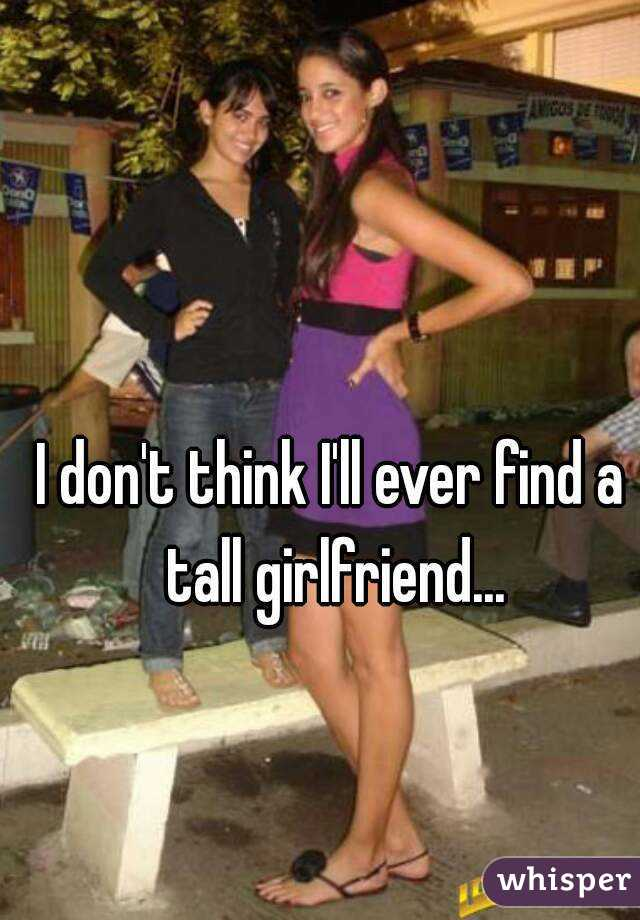 how to find a tall girlfriend
