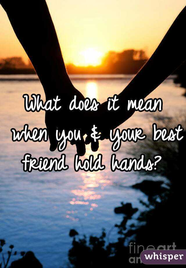 What does a best friend mean to you?