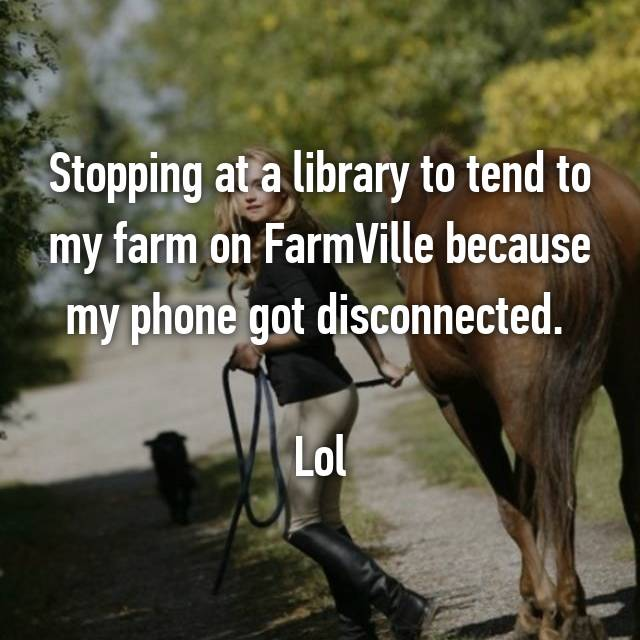 Stopping at a library to tend to my farm on FarmVille because my phone got disconnected.   Lol
