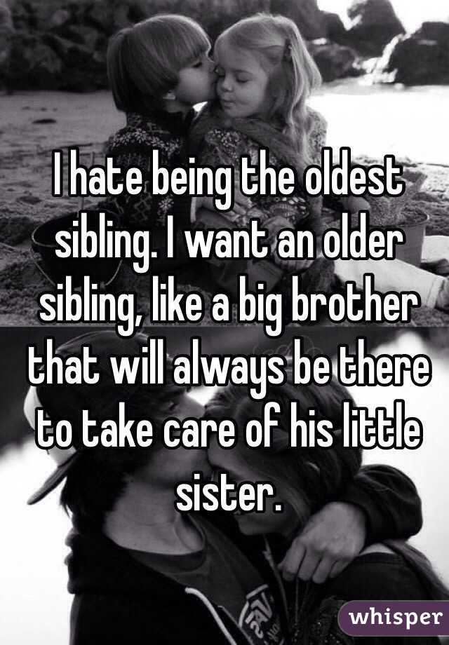 advantage of being the oldest sibling Being the eldest child, you are treated slightly differently than your other siblings and there are both good and bad things that come from this most people seem to.