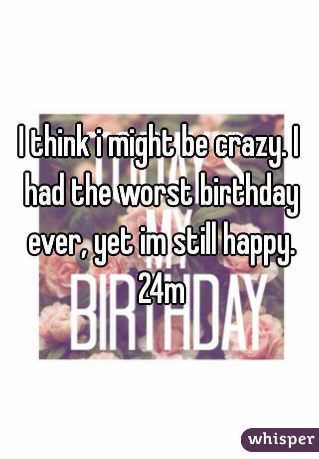 I think i might be crazy?
