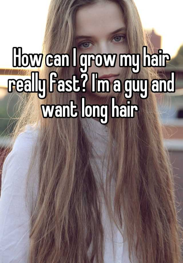 how to make my hair grow really fast