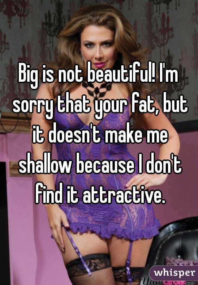 Fat Is Not Beautiful 69