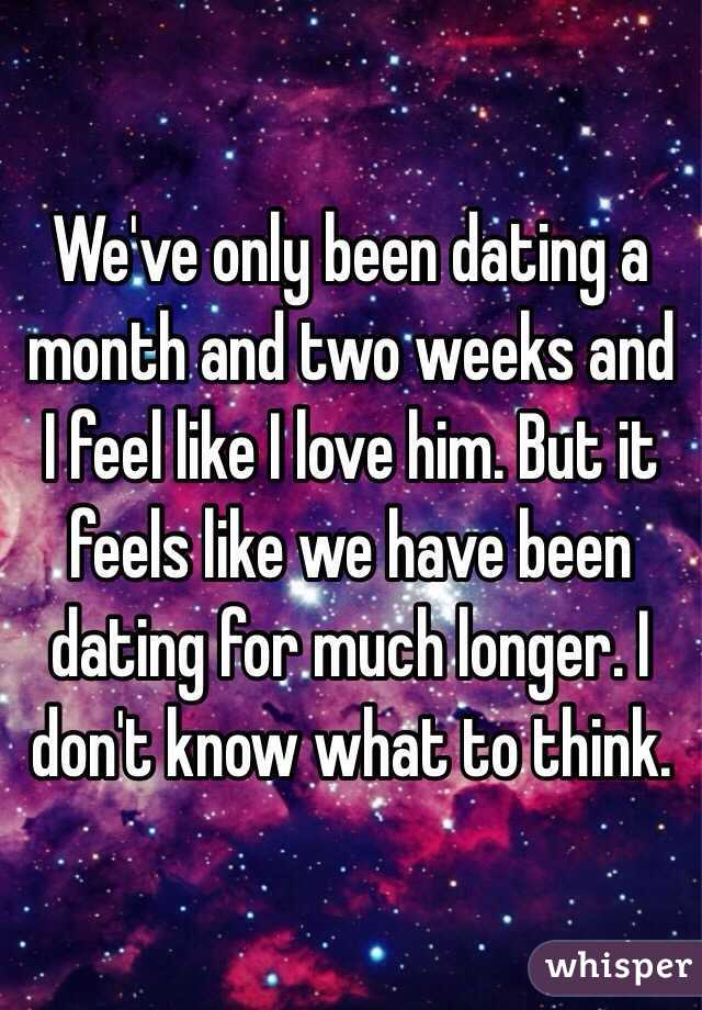 Weve been dating for three weeks