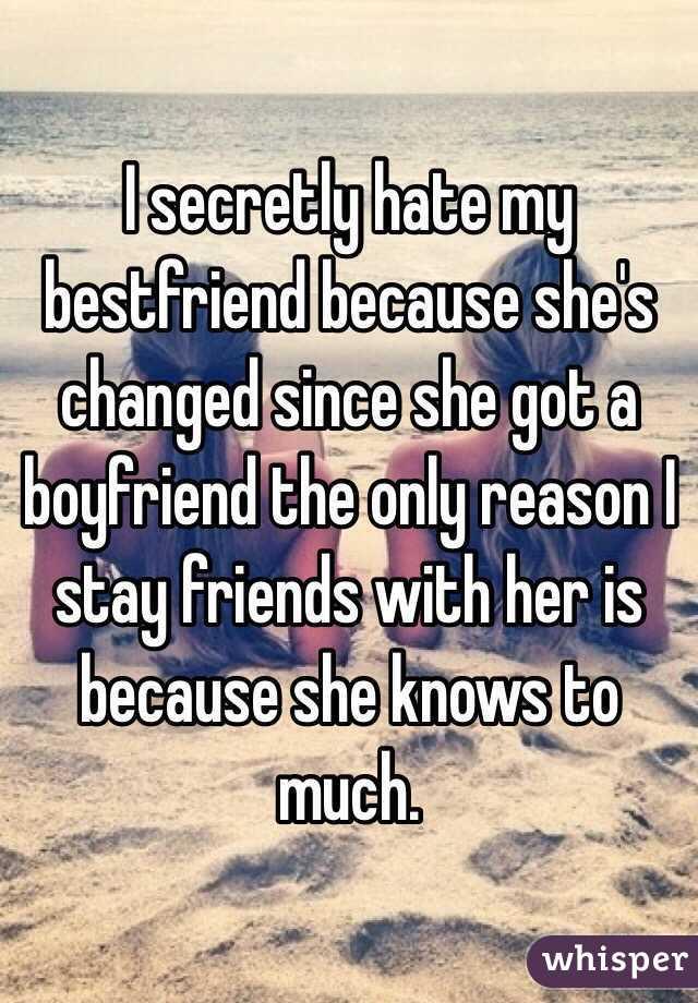 I hate my best friend?