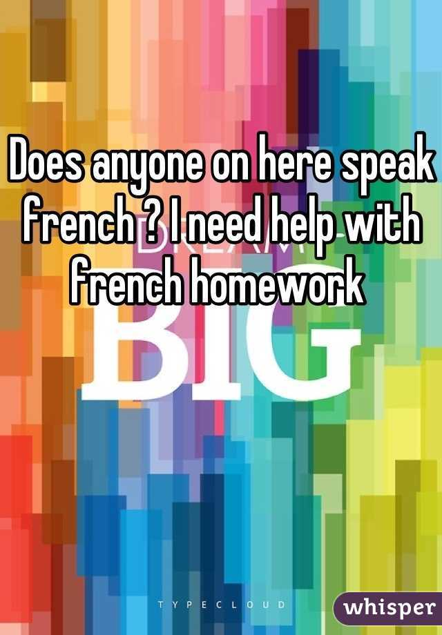 Can anyone help with French Homework.?