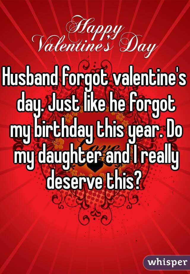 he forgot my birthday dating On my 35th birthday, my long  fighting back tears when he flirted with other women or forgot my  he encouraged me to revamp my dating style .