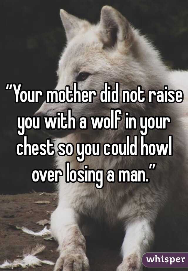"Mother Did ""your Mother Did Not Raise You"