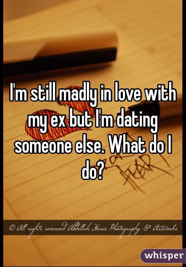 my ex is dating someone else what do i do