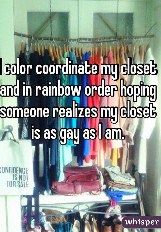 I Color Coordinate My Closet And In Rainbow Order Hoping
