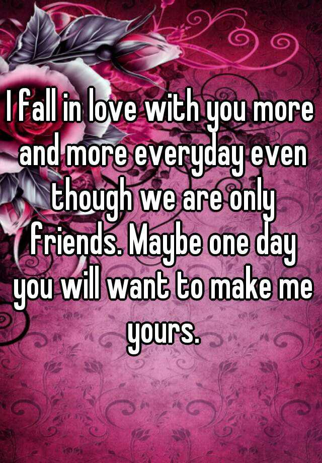 Quotes About Love For Him: I Fall In Love With You More And More Everyday Even Though