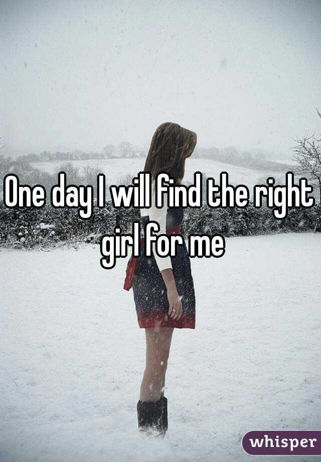 how to find the right girl for you