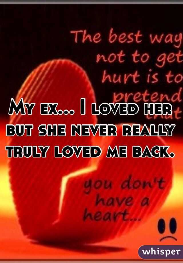 She Never Loved me i Loved Her But She Never