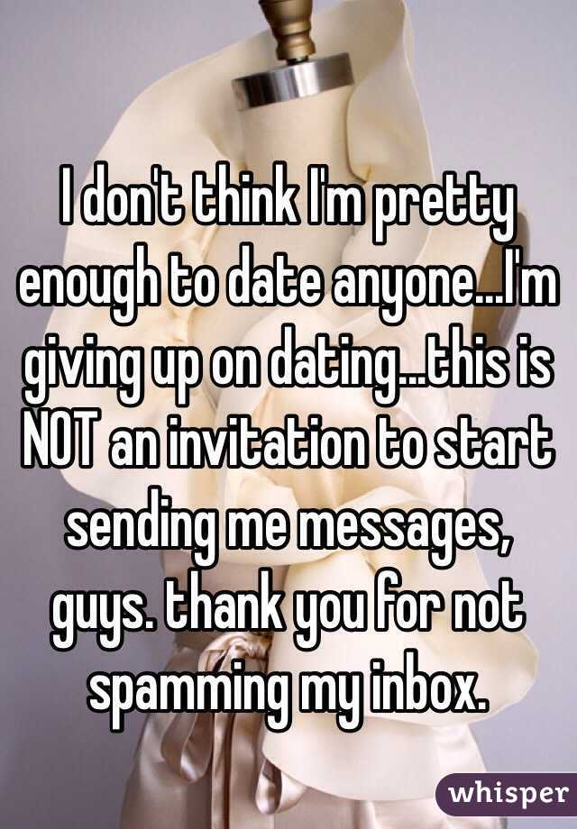 Not giving up on dating
