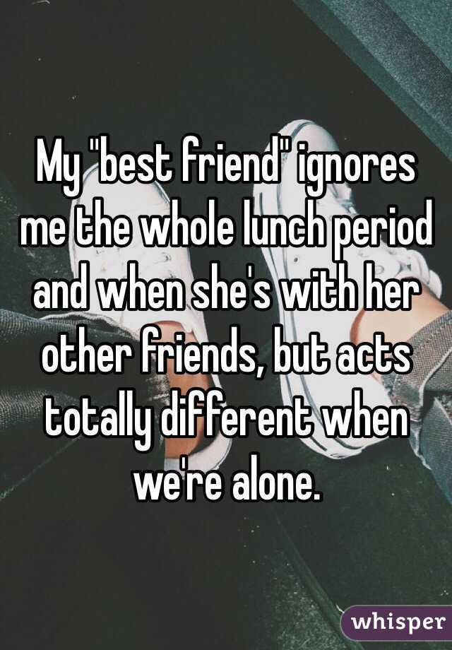 My friend ignores me around other friends