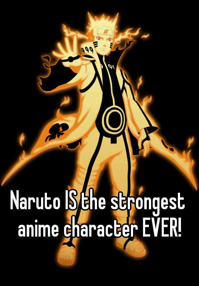 Naruto IS The Strongest Anime Character EVER!