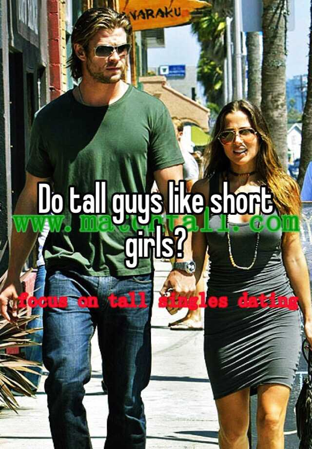 Do Girls Like Cute But Non Muscular Guys: Do Tall Guys Like Short Girls?