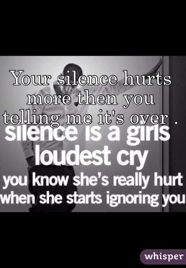 Silence Hurt Your Silence Hurts More Then