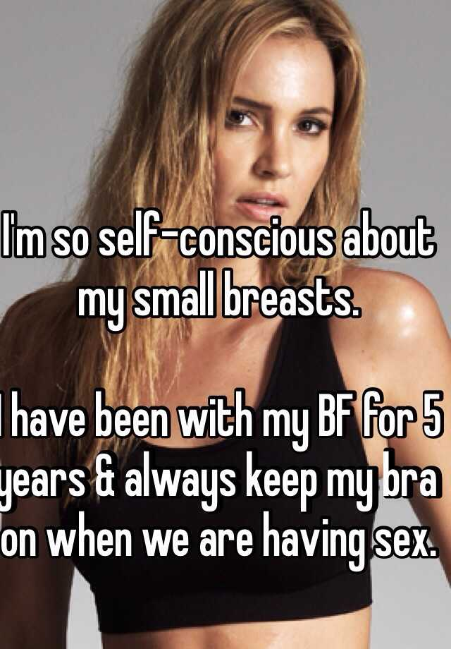im sel conscious when having sex