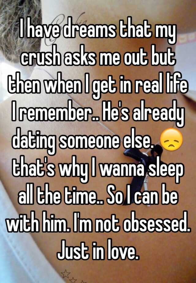 He said he is dating someone else — 10