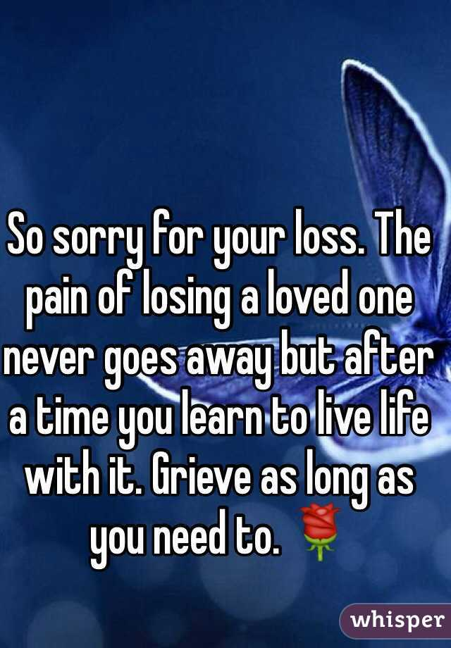 "the pains of losing a loving I often have clients come to me after losing a loved one who are in unbearable emotional pain ""would you choose not to love so greatly the one you have."