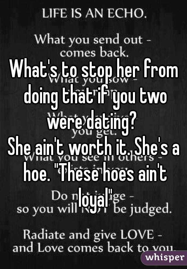 Stop dating hoes