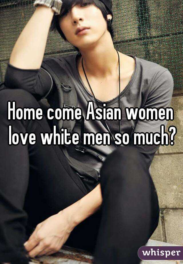 asian girl guy love white why
