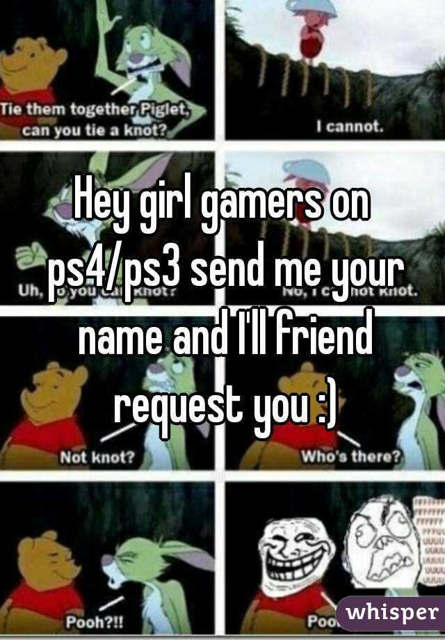 Ps3 Girl Gamers Hey Girl Gamers on Ps4/ps3