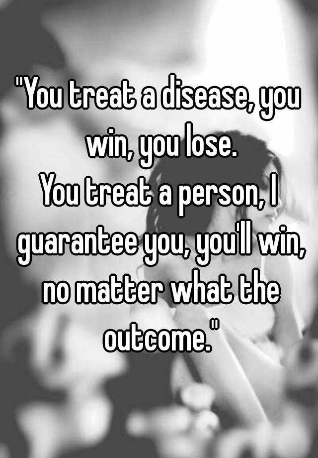 patch adams quotes you treat disease