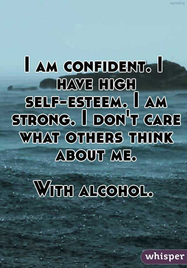 I am confident. I have high self-esteem. I am strong. I ...