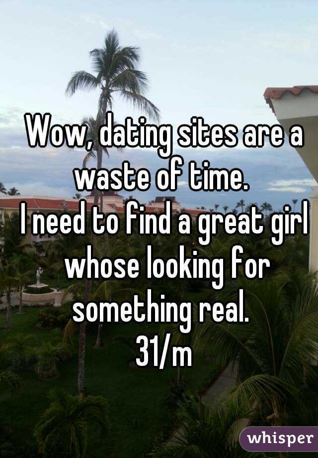 Internet dating is a waste of time