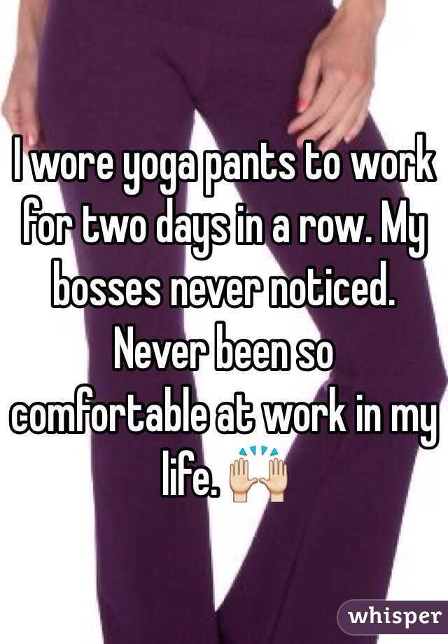 i wore yoga pants to work - Pi Pants