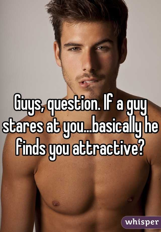 How to tell if someone finds you attractive