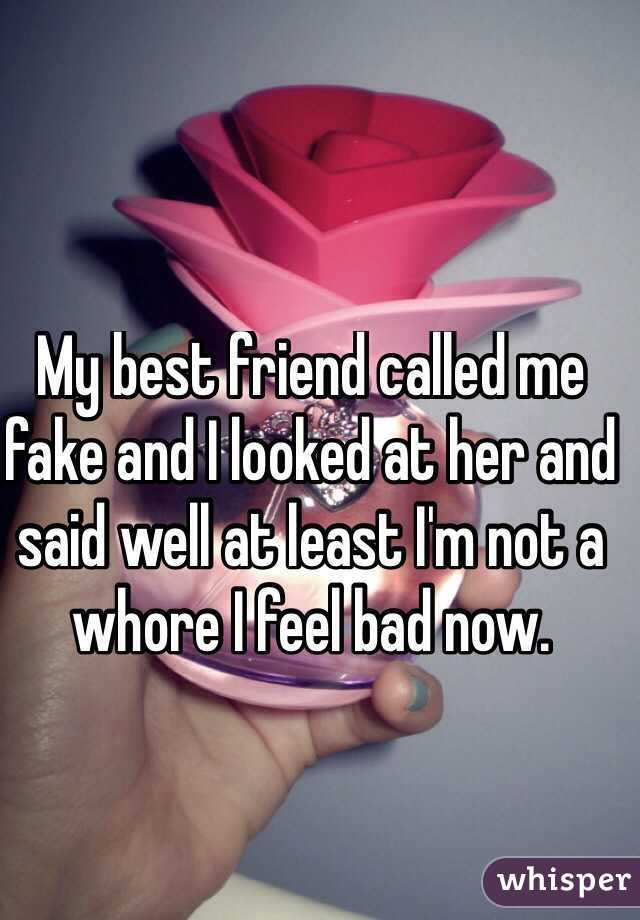 My best friend is turning into a whore?