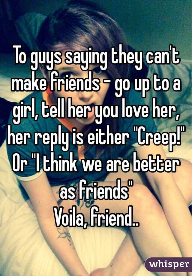 Do you think guys or girls are better friends?