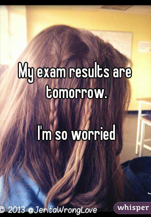 I'm worried about my GCSE results?