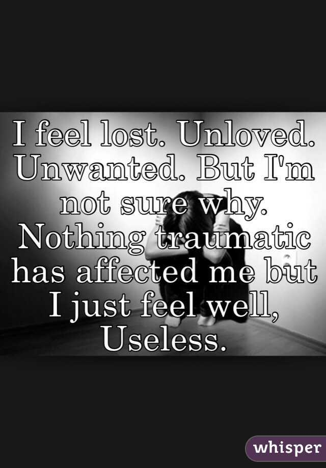 Unloved Unwanted me Unloved Unwanted