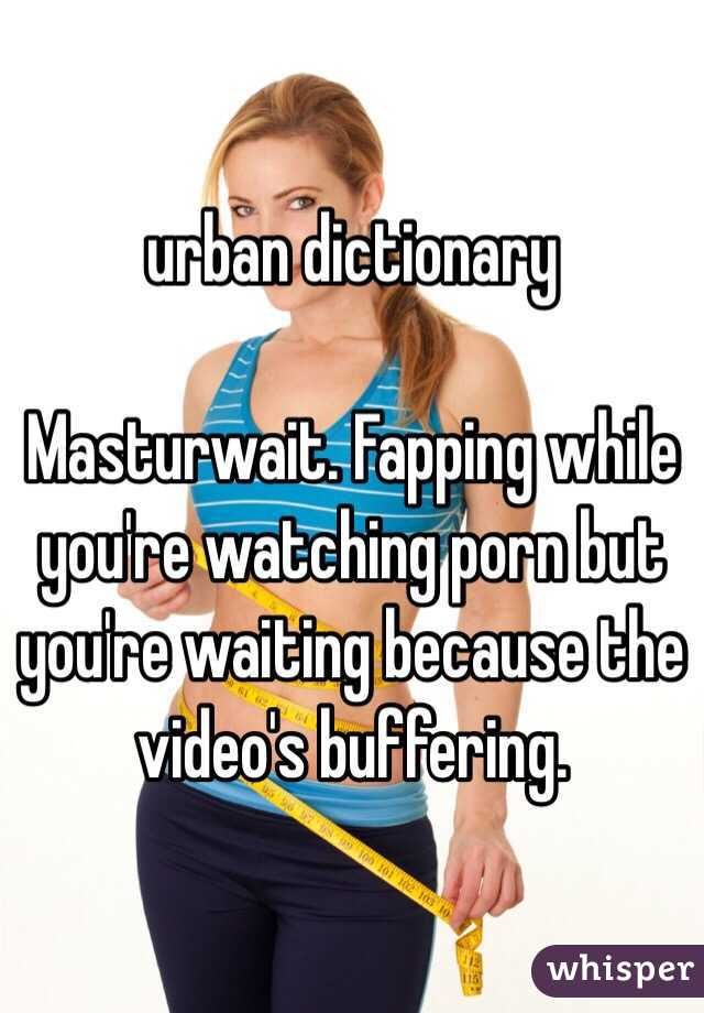 Fapping urban dictionary