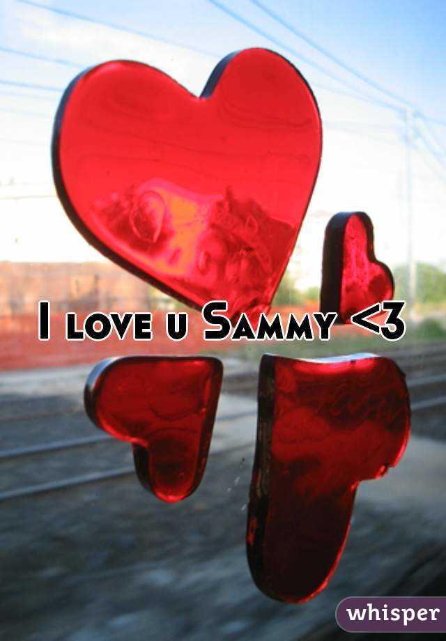 I Love You Sammy