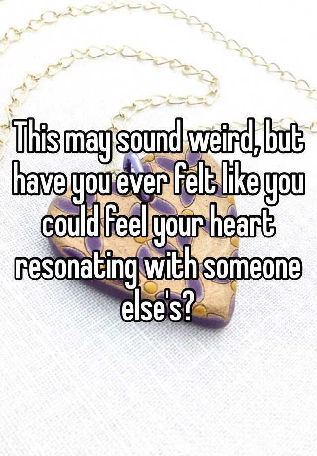 Humor Inspirational Quotes: This May Sound Weird, But Have You Ever Felt Like You