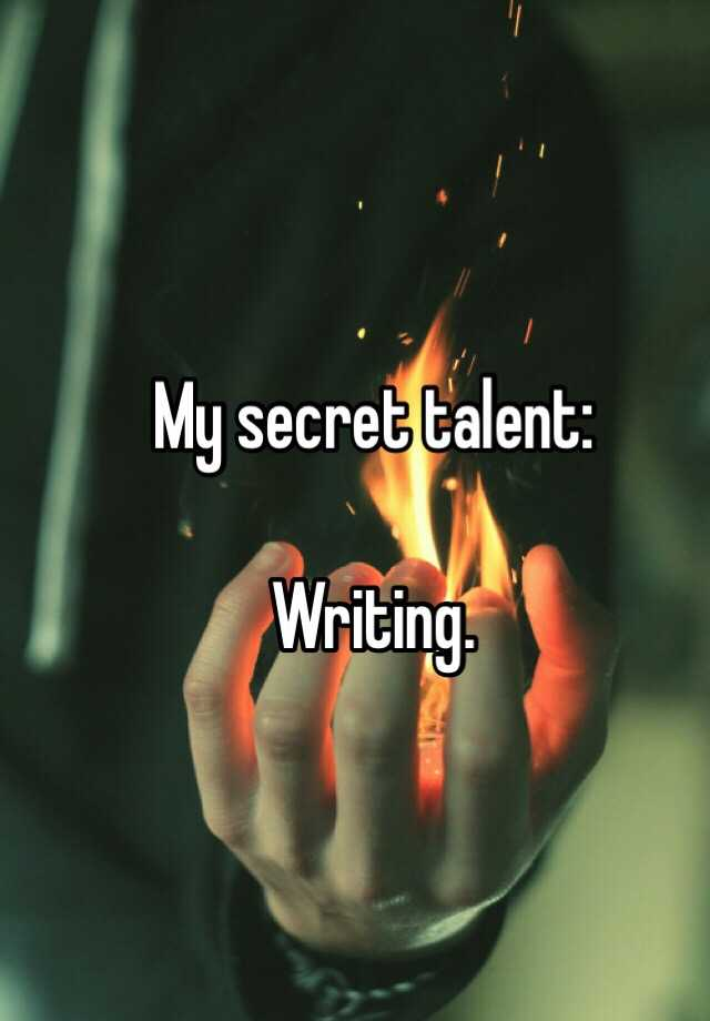 my secret talent My secret talent it's true i have a secret talent it runs in my family, and it's  a  flair for useless trivia i can't remember fifty percent of my.